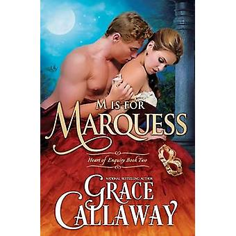 M is for Marquess by Callaway & Grace