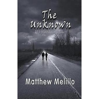 The Unknown by Melillo & Matthew