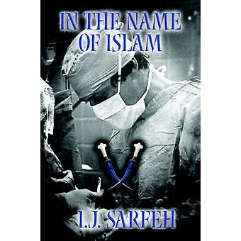 In the Name of Islam by Sarfeh & I. & J.