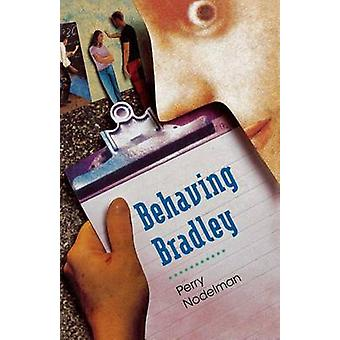 Behaving Bradley by Nodelman & Perry