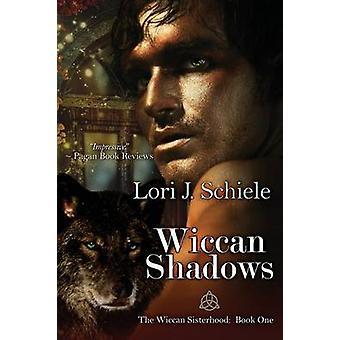 Wiccan Shadows by Schiele & Lori J.