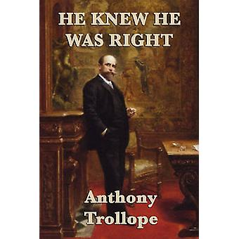 He Knew He was Right by Trollope & Anthony