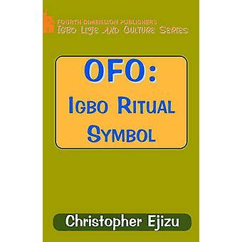 Ofo Igbo Ritual and Symbol by Ejizu & C. I.