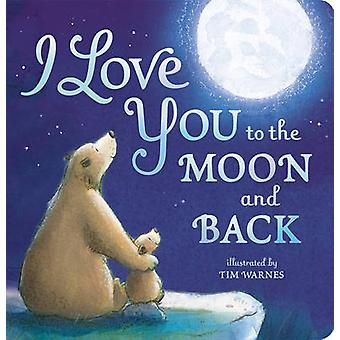 I Love You To The Moon And Back by Little Tiger Press - 9781848690691