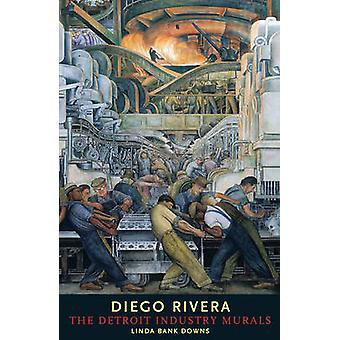 Diego Rivera - The Detroit Industry Murals by Linda Bank Downs - 97803
