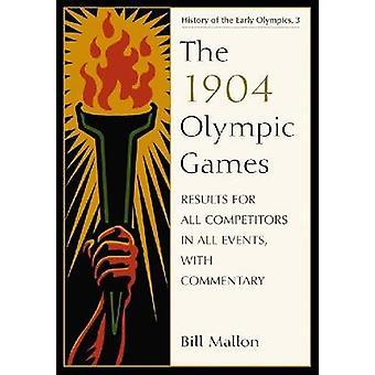 Les Jeux Olympiques de 1904 - Résultats pour tous les concurrents dans toutes les épreuves - w
