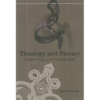 Theology and Slavery - Charles Hodge and Horace Bushnell by David Torb