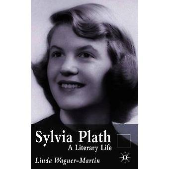Sylvia Plath - A Literary Life by Linda Wagner-Martin - 9781403916532