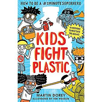 Kids Fight Plastic - How to be a #2minutesuperhero by Martin Dorey - 9