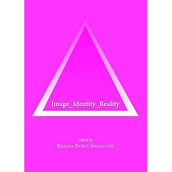 Image_Identity_Reality by Biljana Doric-Francuski - 9781443829779 Book