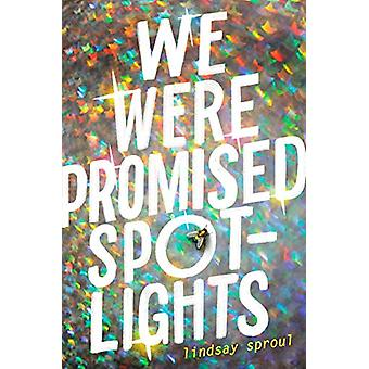 We Were Promised Spotlights by Lindsay Sproul - 9781524738532 Book