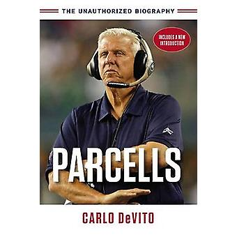 Parcells - The Unauthorized Biography by Carlo DeVito - 9781629370439