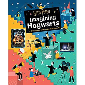 Harry Potter - Imagining Hogwarts by Bryan Michael Stoller - 978168383