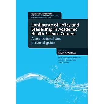 Confluence of Policy and Leadership in Academic Health Science Center