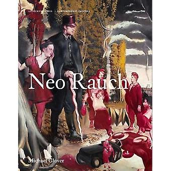 Neo Rauch by Michael Glover - 9781848222939 Book