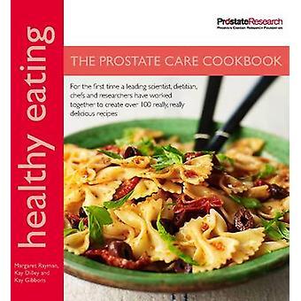 Alimentación saludable - el libro de cocina de cuidado de la próstata - En asociación con Prost