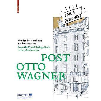 POST OTTO WAGNER - Von der Postsparkasse zur Postmoderne / From the Po
