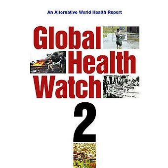 Global Health Watch 2 - eine Alternative Weltgesundheitsbericht - 2008 - v. 2