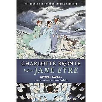 Charlotte Bronte Before Jane Eyre by Glynnis Fawkes - 9781368045827 B
