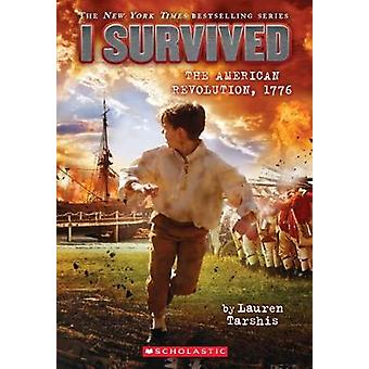 I Survived the American Revolution - 1776 by Lauren Tarshis - 9780606