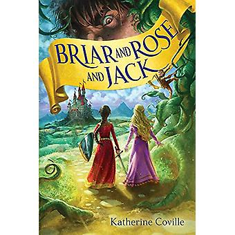 Briar and Rose and Jack by Katherine Coville - 9781328950055 Book