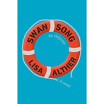 Swan Song  An Odyssey by Lisa Alther