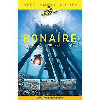 Reef Smart Guides Bonaire - Scuba Dive. Snorkel. Surf. by Peter McDoug