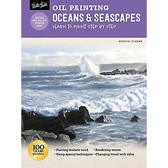 Oil Painting - Oceans & Seascapes - Learn to paint step by step by