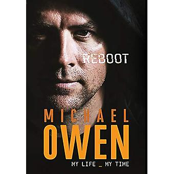 Reboot - My Life - My Time by Michael Owen - 9781911613558 Book