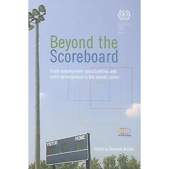 Beyond the Scoreboard - Youth Employment Opportunities and Skills Deve