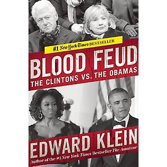 Blood Feud - The Clintons vs the Obamas by Edward Klein - 978162157313