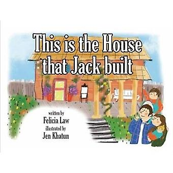The House that Jack Built by Law & Felicia