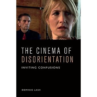 The Cinema of Disorientation by Lash & Dominic