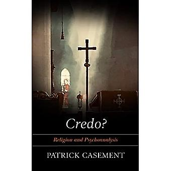 Credo?: Religion and Psychoanalysis