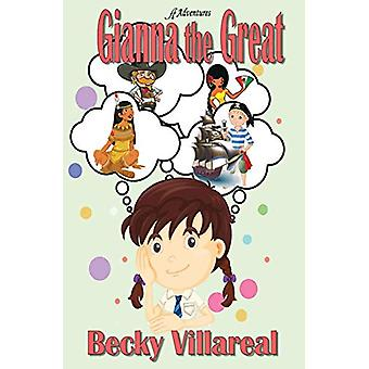 Gianna the Great by Becky Villareal - 9780996129794 Book