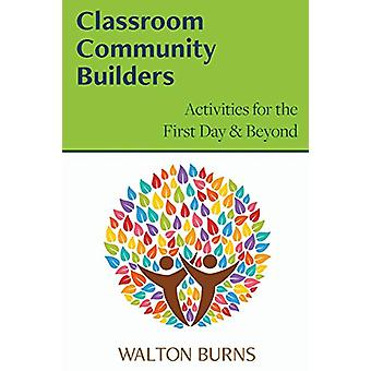 Classroom Community Builders by Walton Burns - 9780997762877 Book
