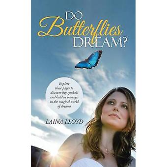 Do Butterflies Dream? by Laina Lloyd - 9781458217196 Book