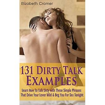 131 Dirty Talk Examples - Learn How to Talk Dirty with These Simple Ph