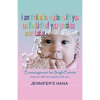 Encouragement for Single Parents by Jennifer's Nana - 9781545629215 B