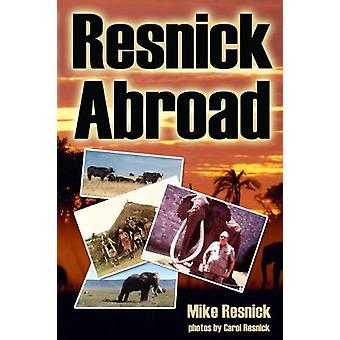 Resnick Abroad by Mike Resnick - 9781570902697 Book