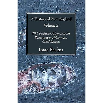 History of New England - Volume 2 - With Particular Reference to the D