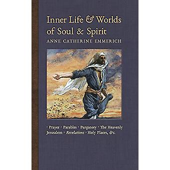 Inner Life and Worlds of Soul & Spirit - Prayers - Parables - Purg