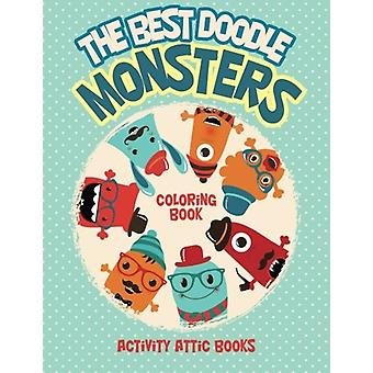 The Best Doodle Monsters Coloring Book by Activity Attic Books - 9781
