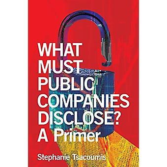 What Must Public Companies Disclose by Stephanie Tsacoumis