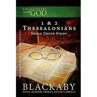 Encounters W/God 1 & 2 Thessalonians Small Study Group by Henry Black
