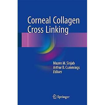 Hornhinde kollagen Cross Linking af Arthur Cummings Mazen M. Sinjab