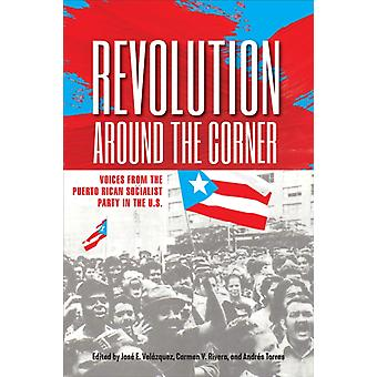 Revolution Around the Corner by Edited by Jose E Velazquez & Edited by Carmen V Rivera & Edited by Andres Torres