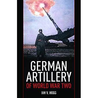 German Artillery of World War Two by Ian V Hogg