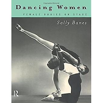 Dancing Women: Female Bodies on Stage