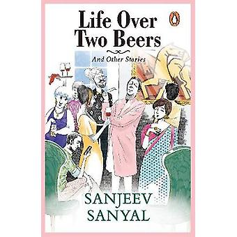 Life over Two Beers and other stories